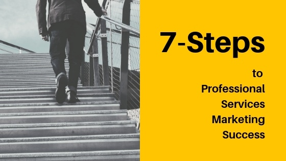 7 Steps to Professional Services Marketing Success