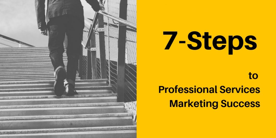 7-Steps to Professional Services Marketing Success