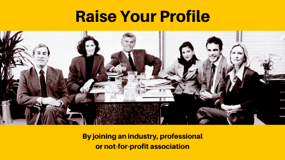 Raise your profile by joining an association