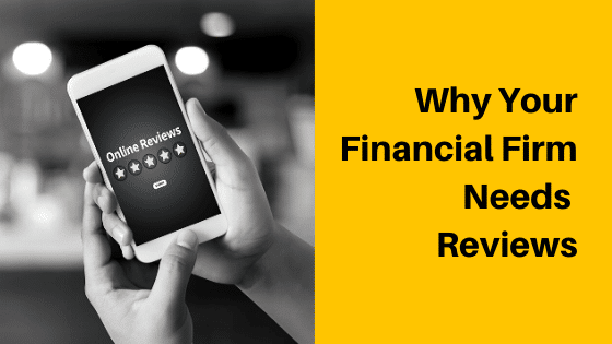 Why Your Financial Firm Needs Reviews